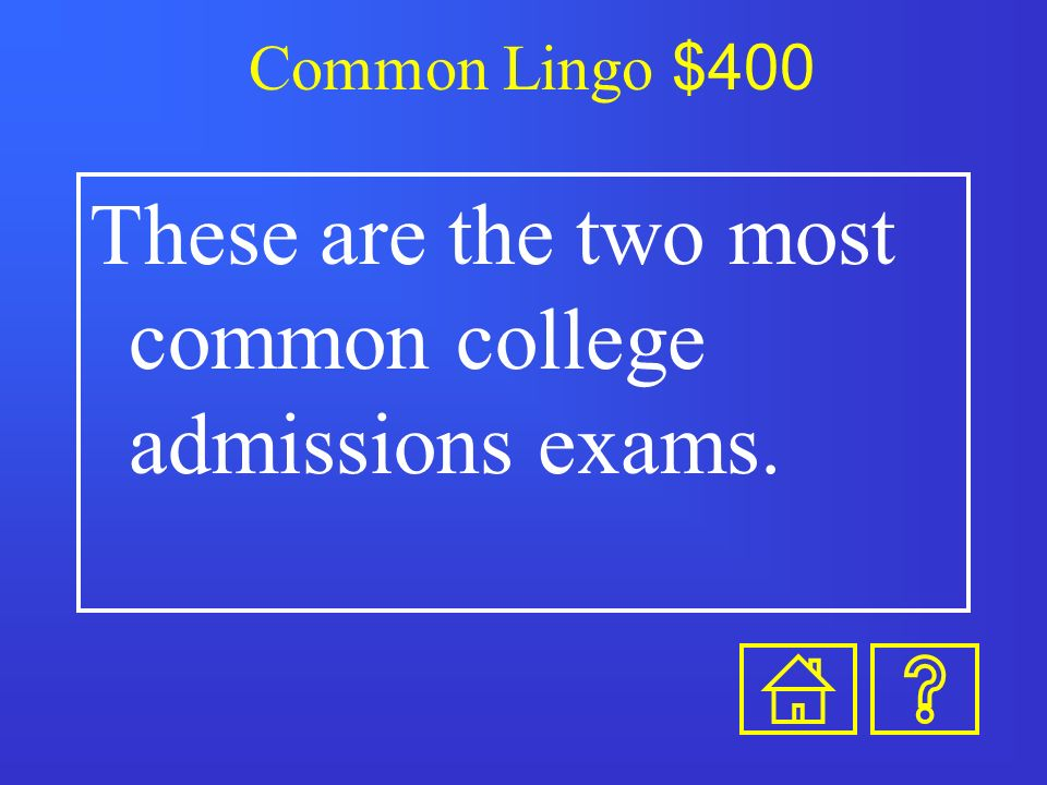 Common Lingo $300 This is submitting an application to your first choice school.