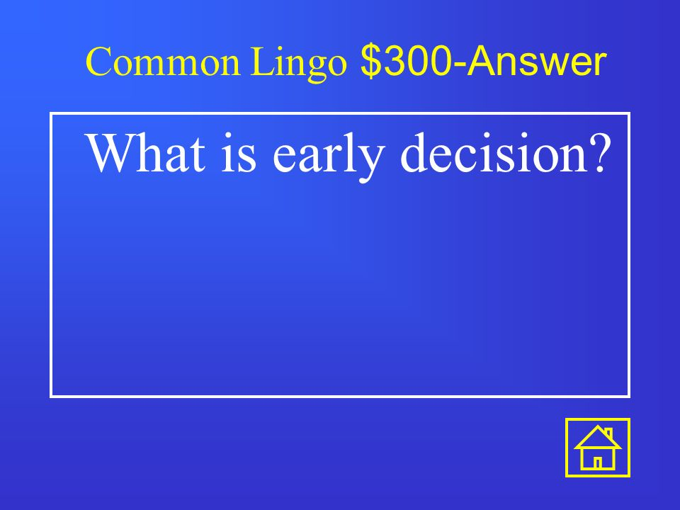 Common Lingo $200-Answer What is rolling admissions