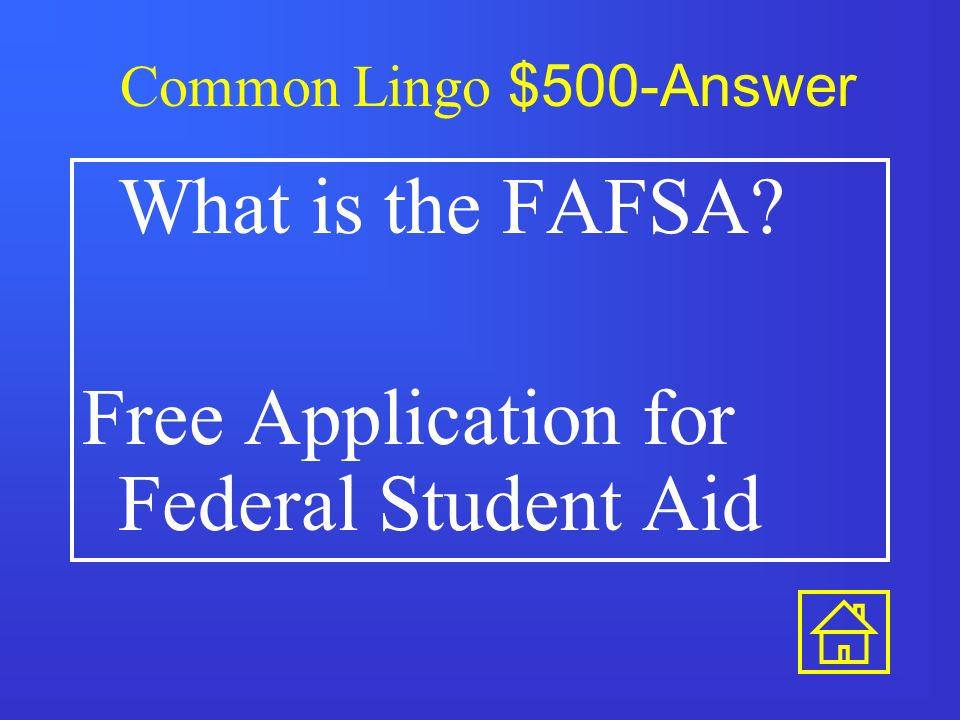 Common Lingo $400-Answer What is the SAT and ACT One is not easier than the other!