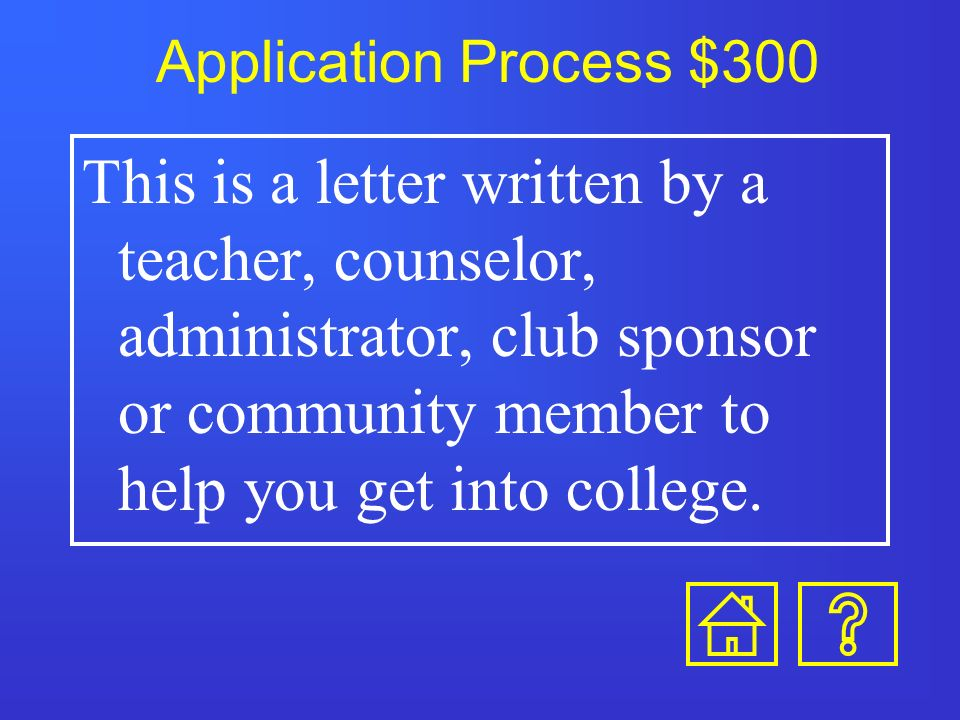 Application Process $200 True or False: It is best to apply to three to five schools.