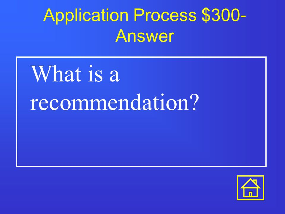 Application Process $200- Answer True.