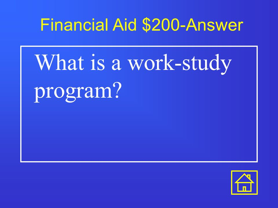 Financial Aid $100-Answer False.
