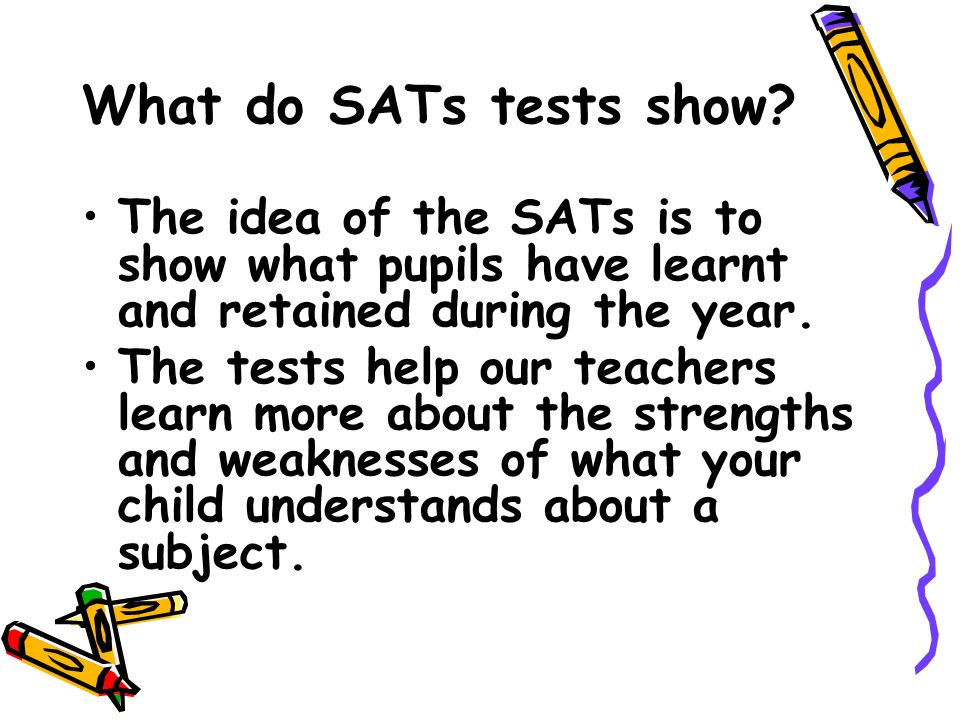 What do SATs tests show.