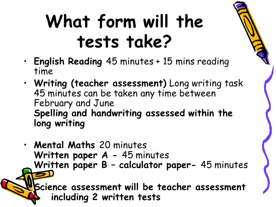 What form will the tests take.