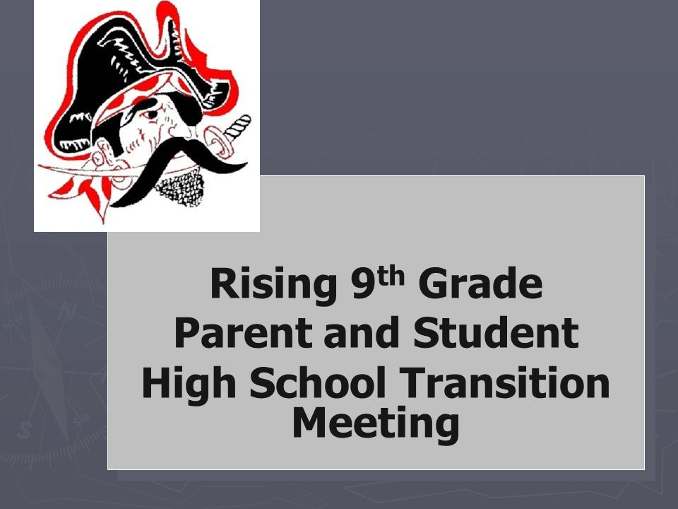 Pike County High School Rising 9 th Grade Parent and Student High School Transition Meeting Rising 9 th Grade Parent and Student High School Transition Meeting