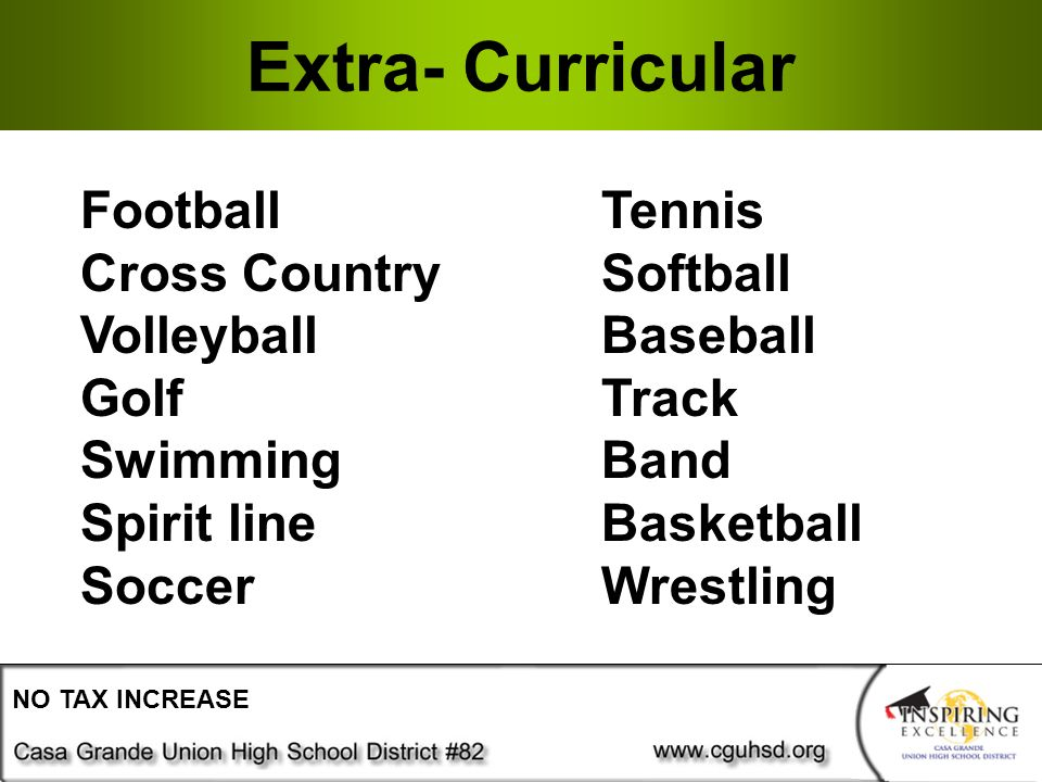 Extra- Curricular NO TAX INCREASE FootballTennis Cross CountrySoftball VolleyballBaseball GolfTrack SwimmingBand Spirit lineBasketball SoccerWrestling