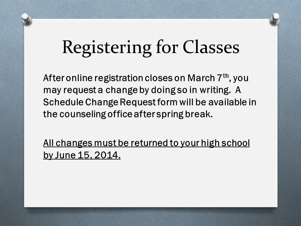 Registering for Classes  Discuss the courses you are choosing with your parents tonight.