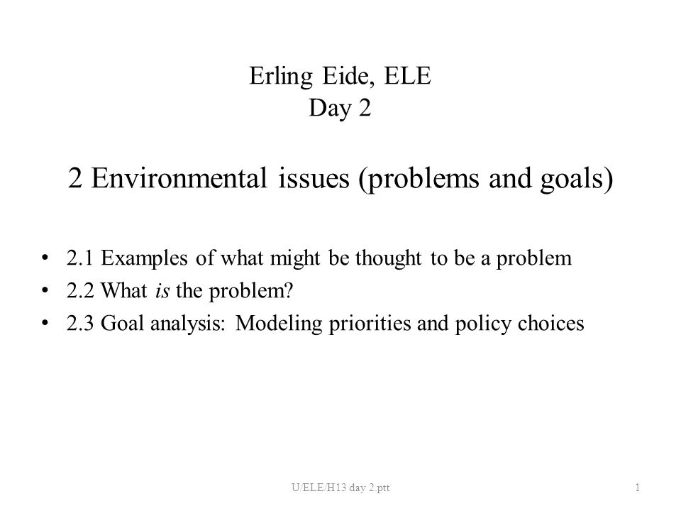 Erling Eide, ELE Day 2 2 Environmental issues (problems and