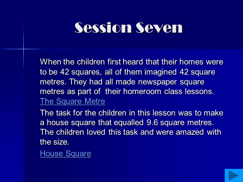 The 'House Project' was introduced to the children.