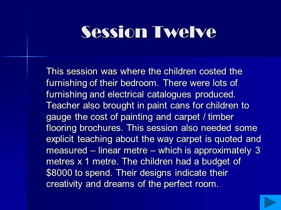 Session Eleven The children were shown a computer image of a house plans and then commenced transferring their drawn plans on to the computer and shading in the relevant rooms of their houses.