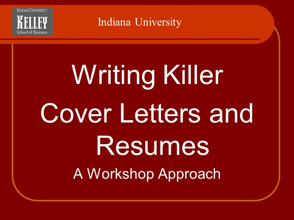 2 Writing Killer Cover Letters And Resumes A Workshop Approach Indiana  University