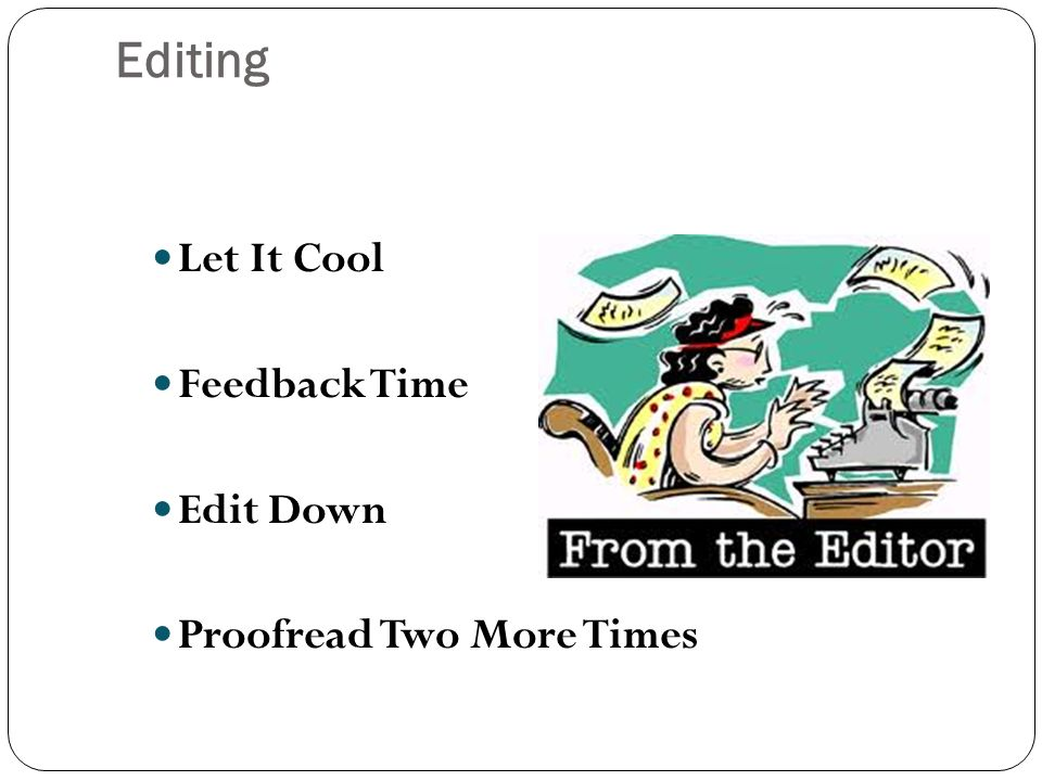 Editing Let It Cool Feedback Time Edit Down Proofread Two More Times