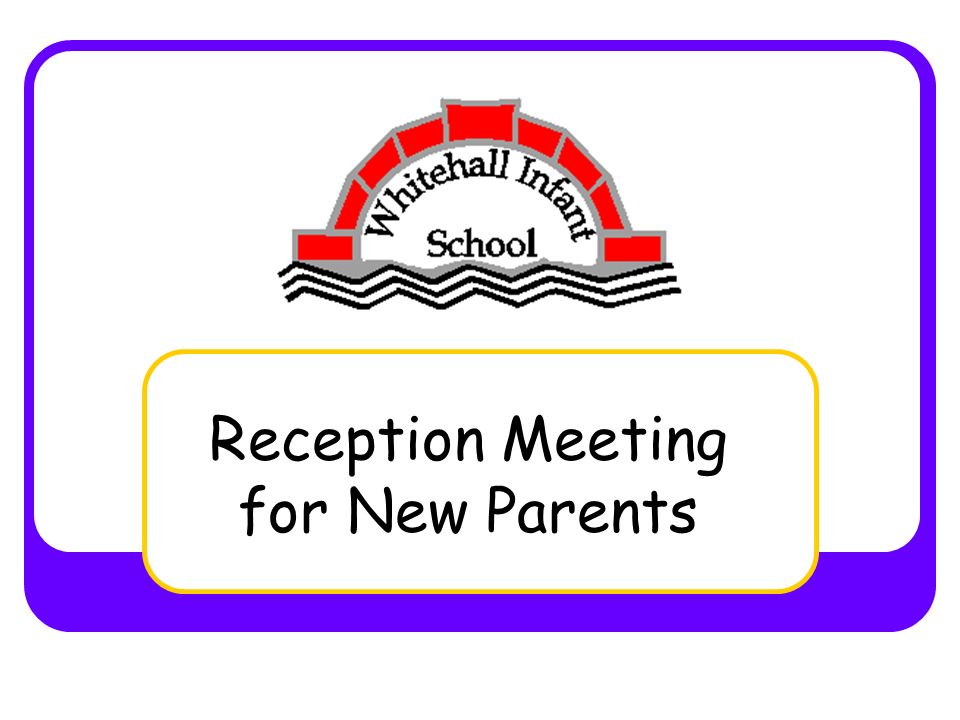 Reception Meeting for New Parents