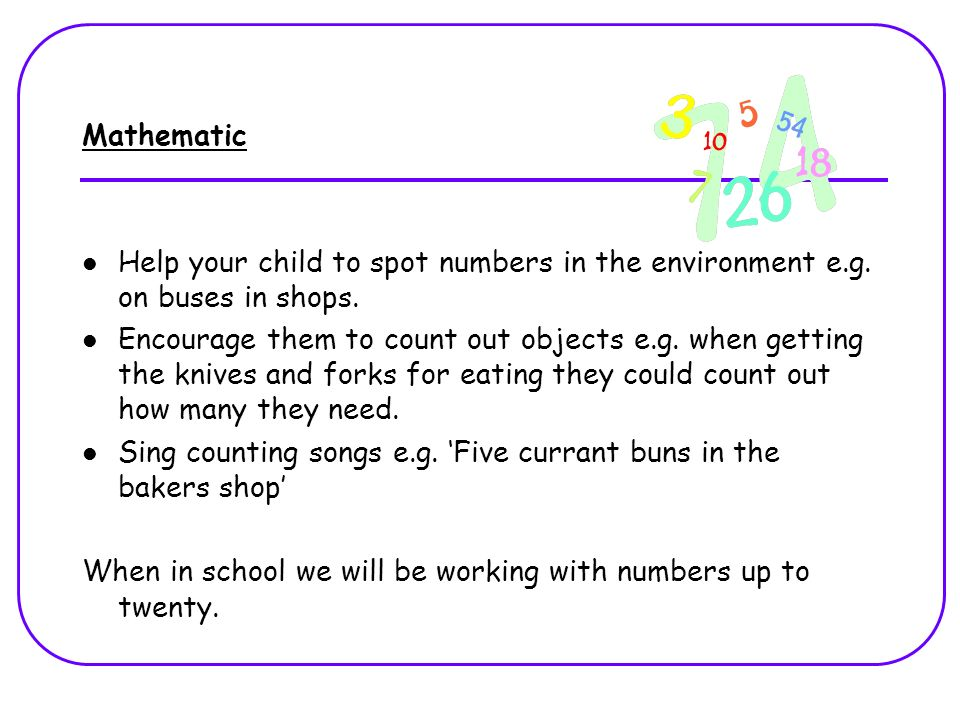 Mathematic Help your child to spot numbers in the environment e.g.