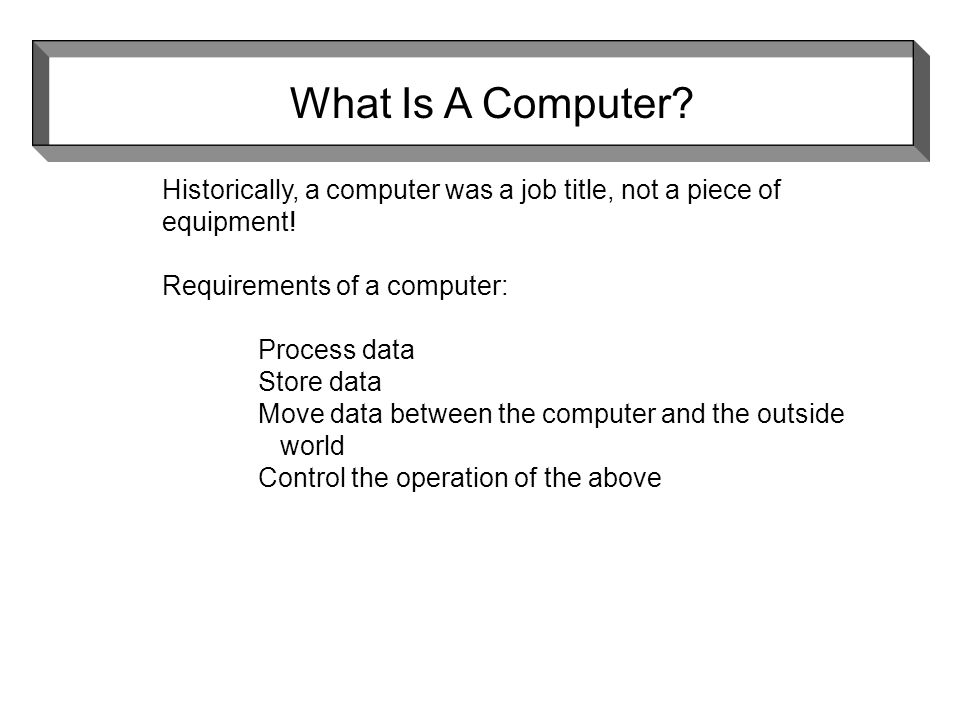 Historically, a computer was a job title, not a piece of equipment.