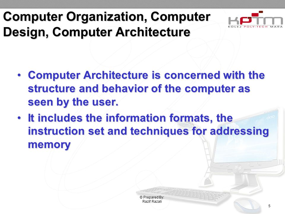 Computer Organization, Computer Design, Computer Architecture Computer Architecture is concerned with the structure and behavior of the computer as seen by the user.Computer Architecture is concerned with the structure and behavior of the computer as seen by the user.