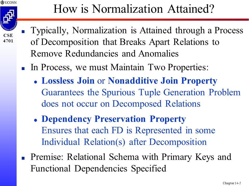 CSE 4701 Chapter 14-5 How is Normalization Attained.