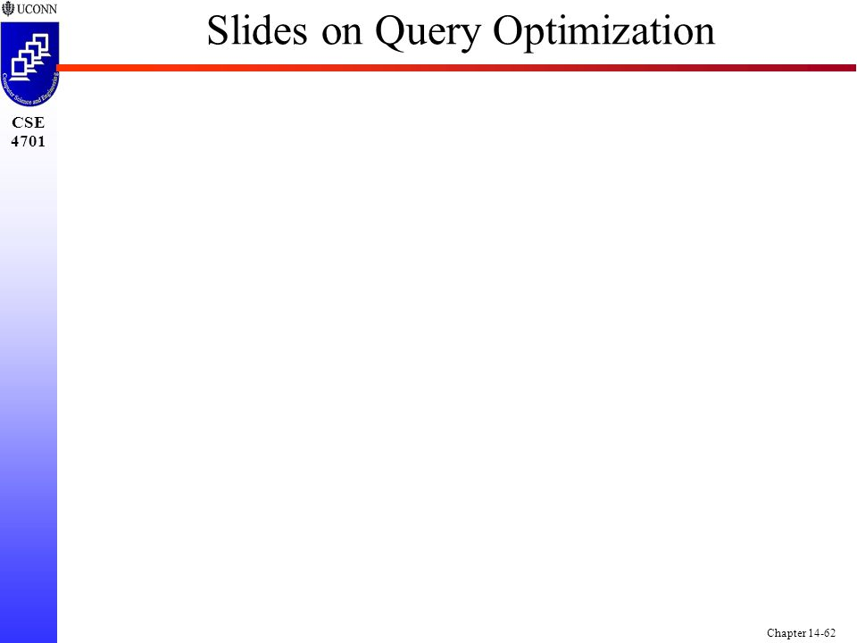CSE 4701 Chapter 14-62 Slides on Query Optimization