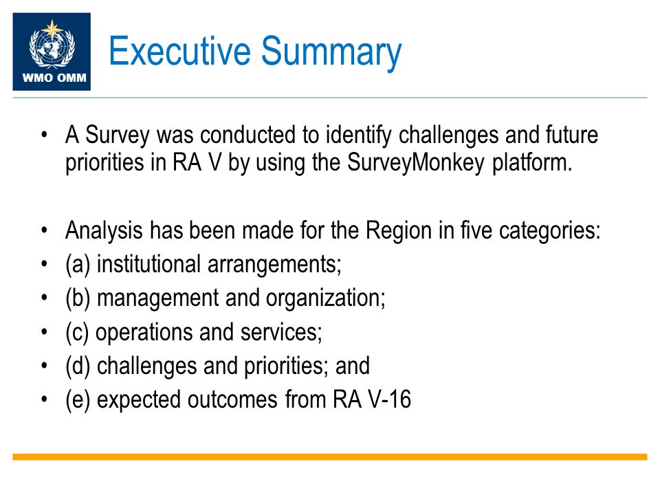 WMO OMM Executive Summary A Survey was conducted to identify challenges and future priorities in RA V by using the SurveyMonkey platform.