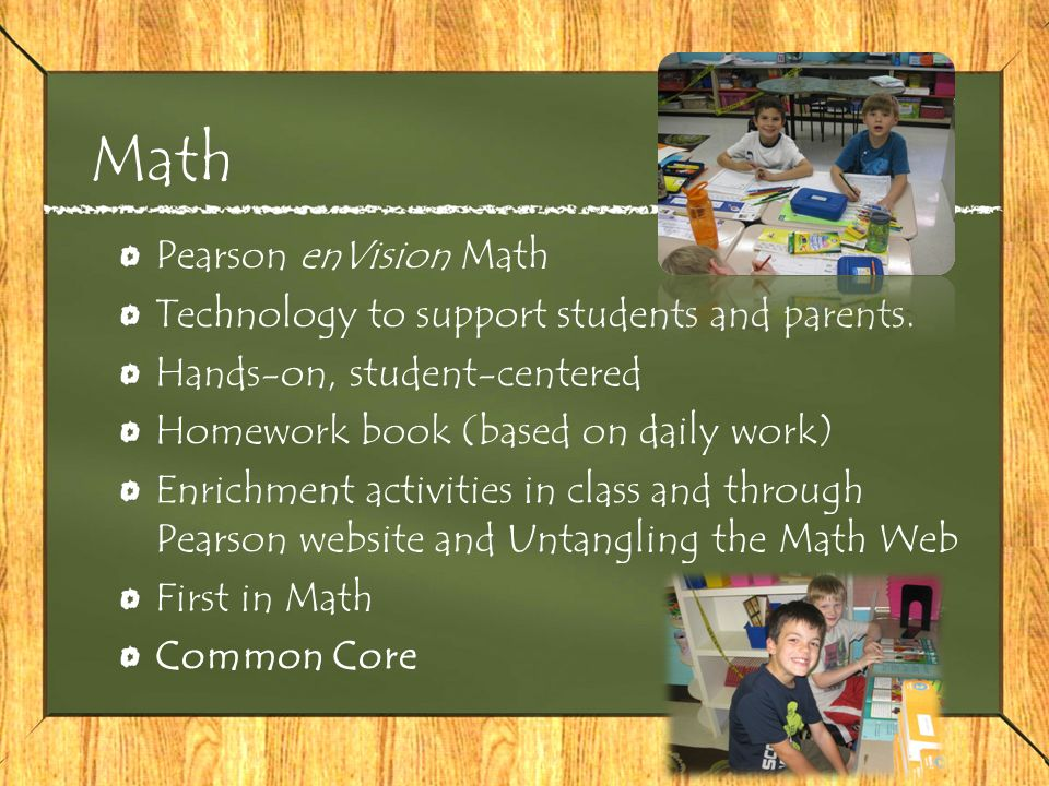 Math Pearson enVision Math Technology to support students and parents.
