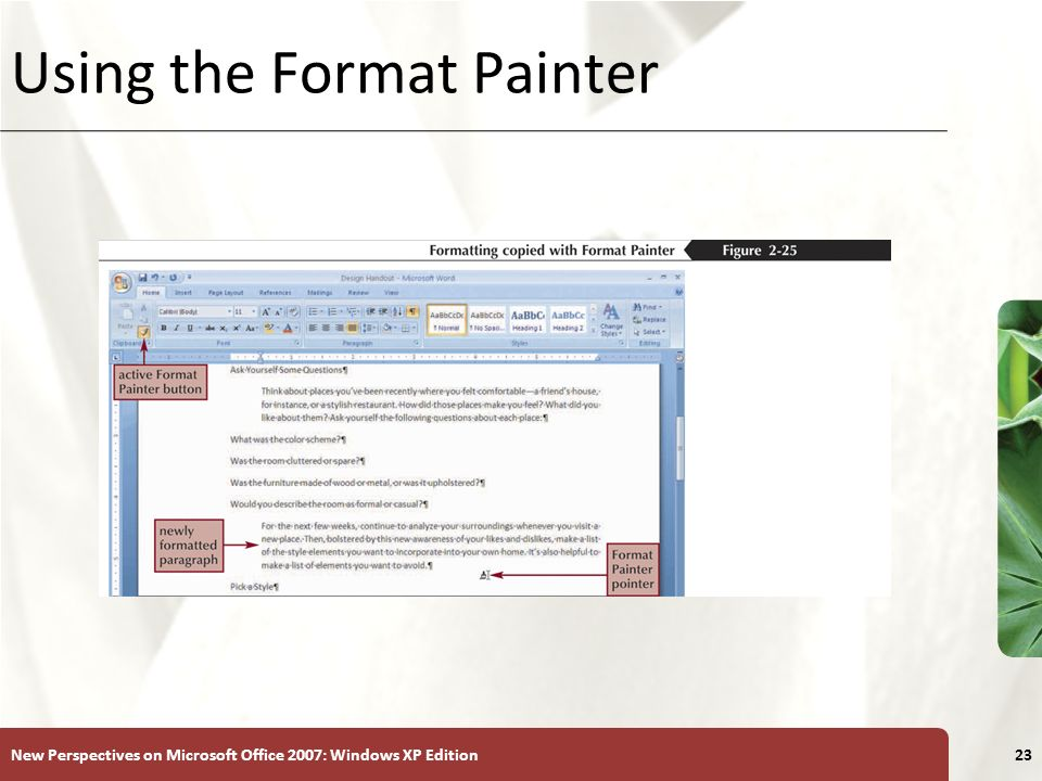 XP New Perspectives on Microsoft Office 2007: Windows XP Edition23 Using the Format Painter