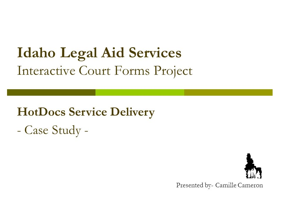Idaho Legal Aid Services Interactive Court Forms Project HotDocs - Idaho legal forms