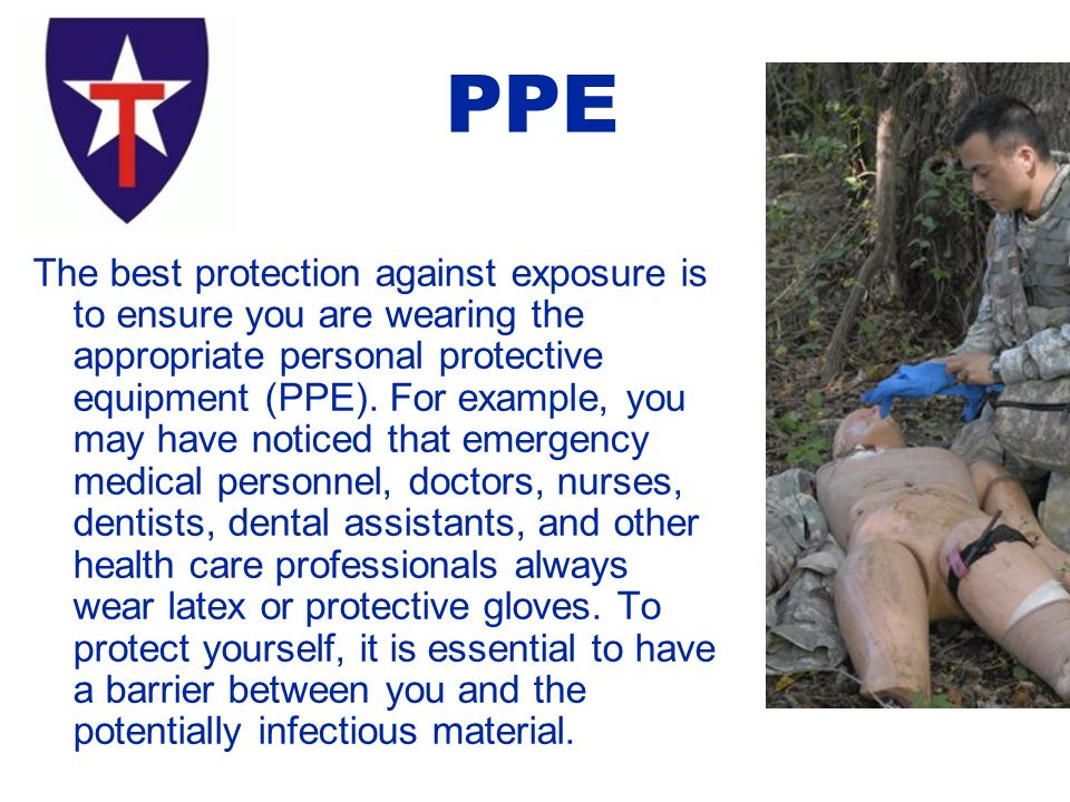 The best protection against exposure is to ensure you are wearing the appropriate personal protective equipment (PPE).