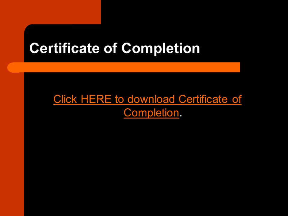 Certificate of Completion Click HERE to download Certificate of CompletionClick HERE to download Certificate of Completion.