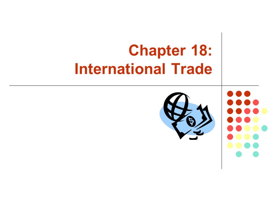Chapter 18: International Trade