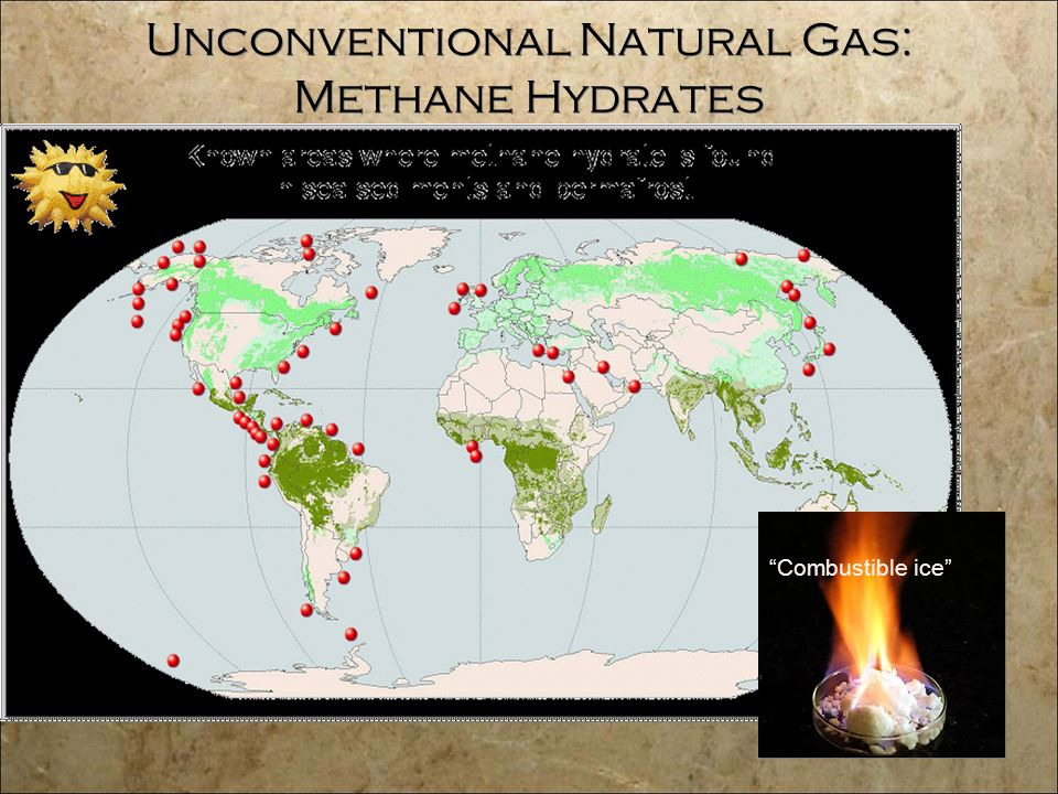 Unconventional Natural Gas: Methane Hydrates Combustible ice