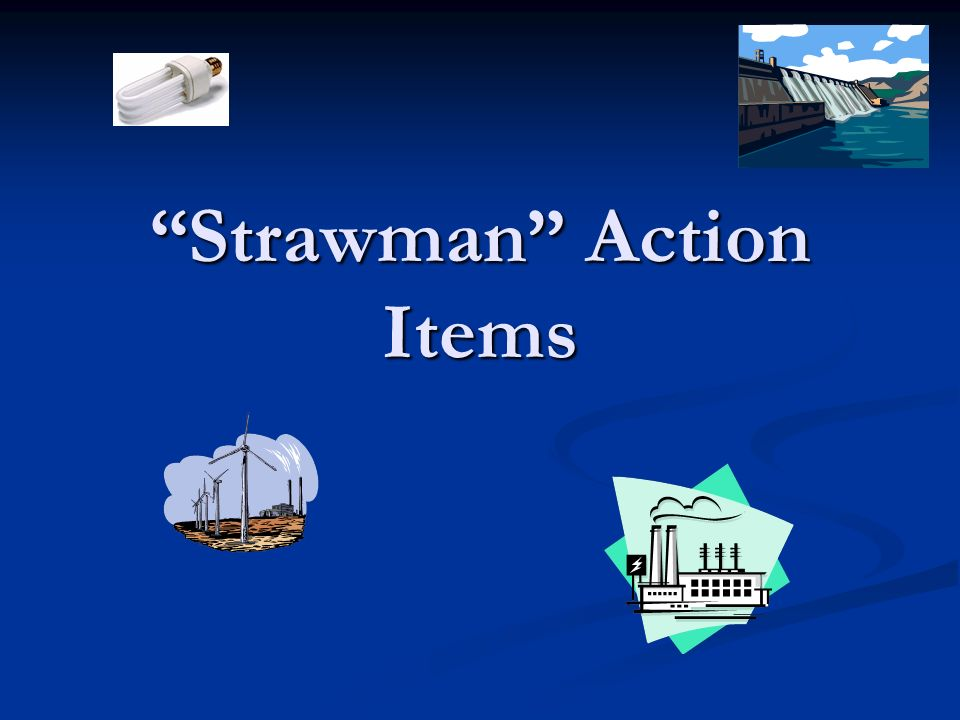 Strawman Action Items