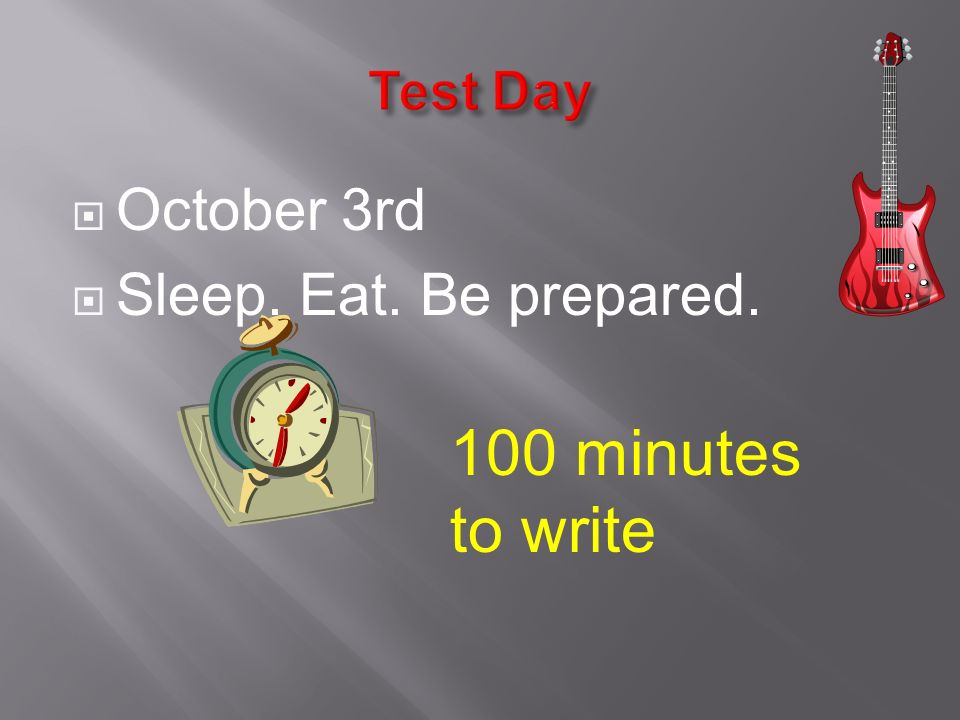  October 3rd  Sleep. Eat. Be prepared. 100 minutes to write