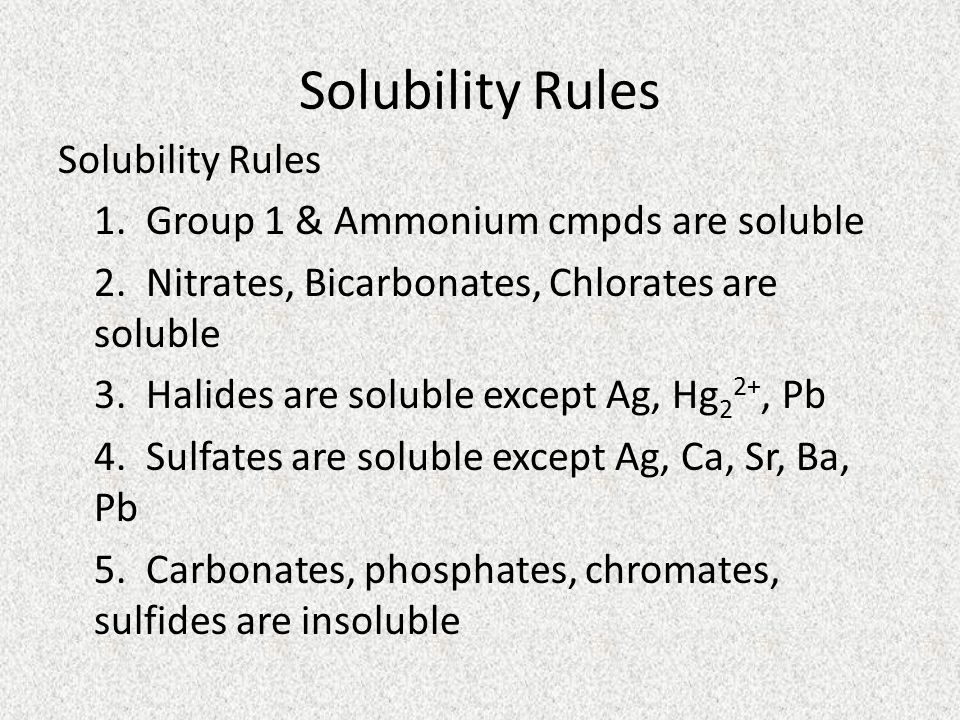 Solubility Rules 1. Group 1 & Ammonium cmpds are soluble 2.