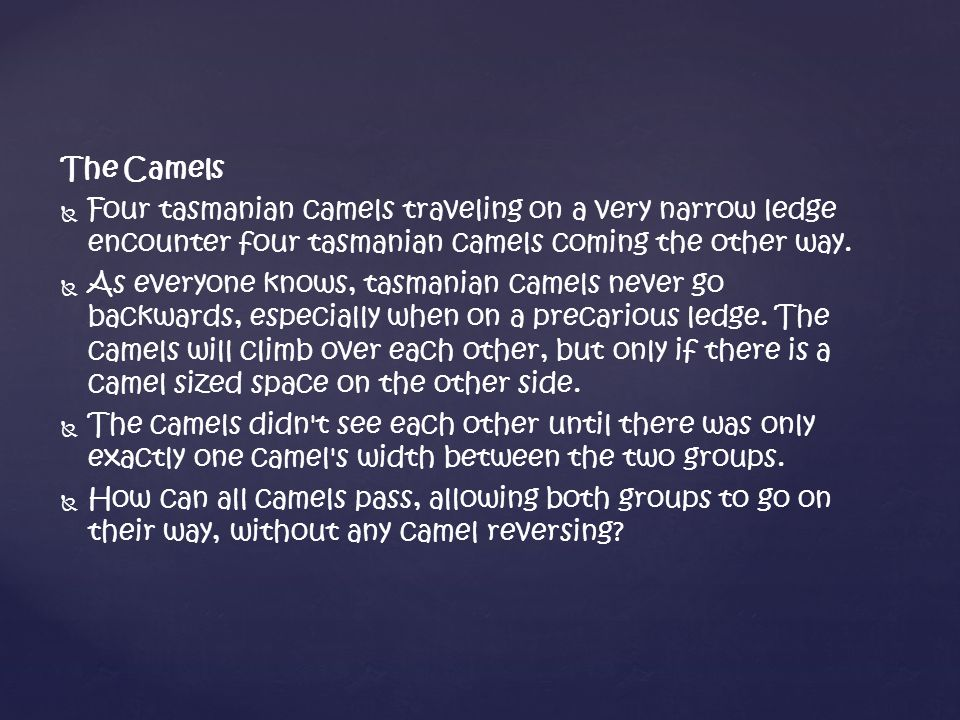 The Camels   Four tasmanian camels traveling on a very narrow ledge encounter four tasmanian camels coming the other way.
