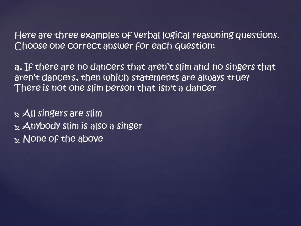Here are three examples of verbal logical reasoning questions.