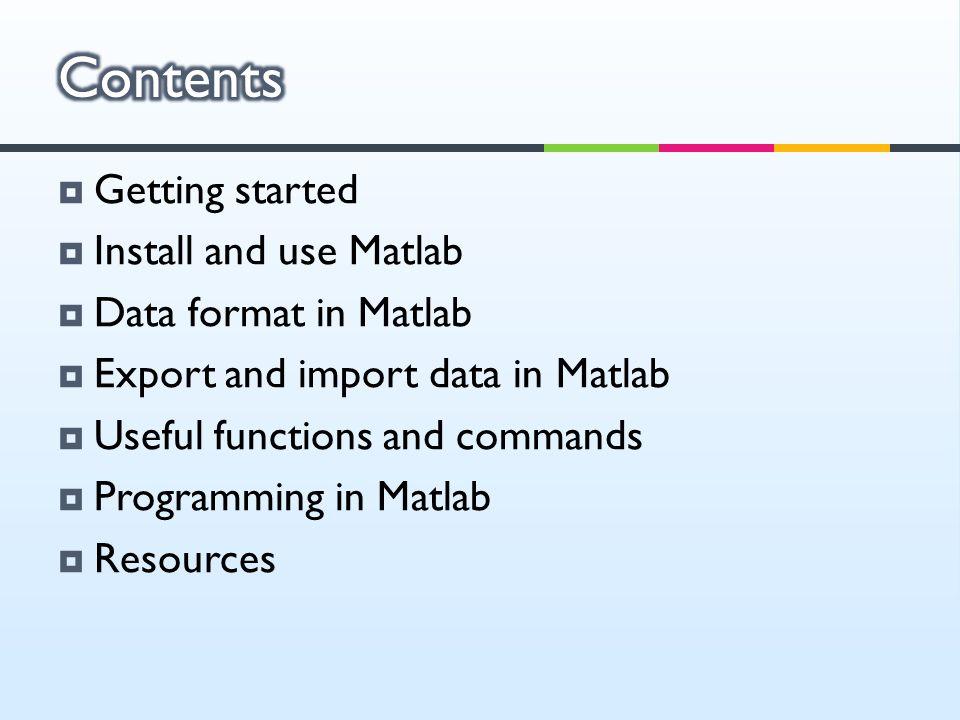 Tutorial 1: Matlab basics Erjia Yan   Getting started