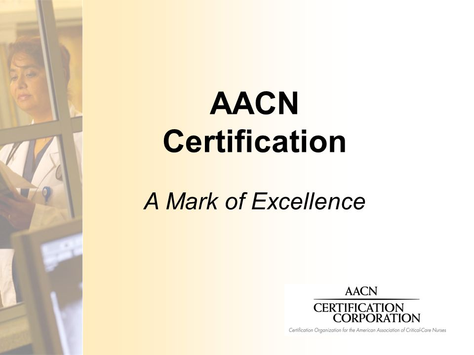 AACN Certification A Mark of Excellence