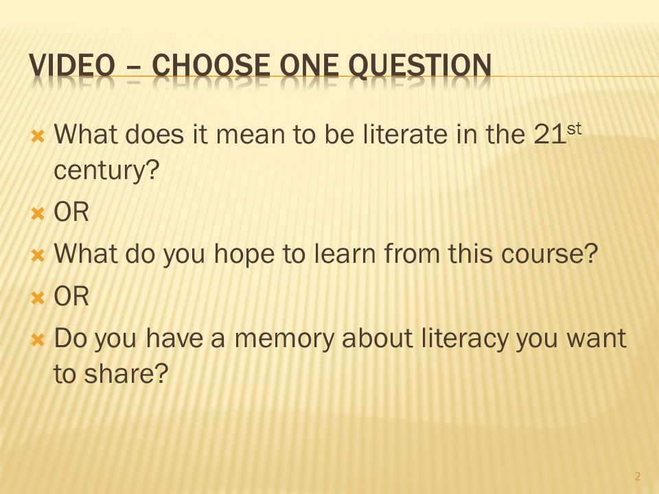  What does it mean to be literate in the 21 st century.