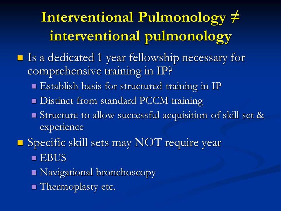 Interventional Pulmonology: Who Should Learn and How? Michael S