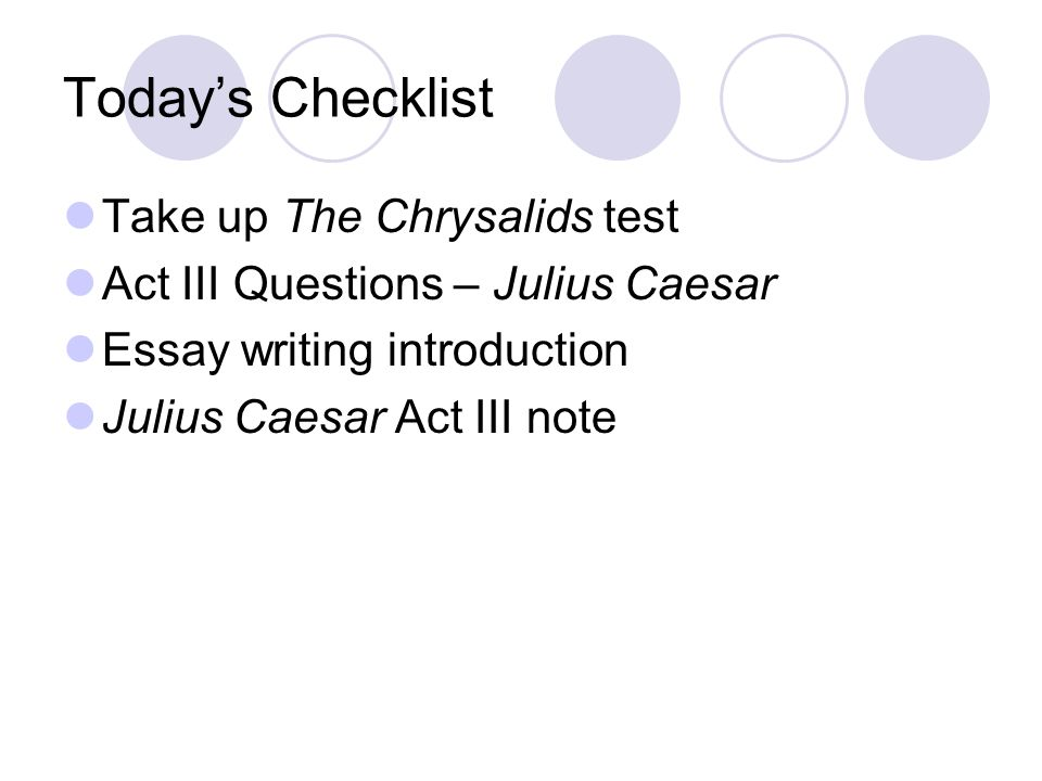 Christmas Essay In English  Todays Checklist Take Up The Chrysalids Test Act Iii Questions  Julius  Caesar Essay Writing Introduction Julius Caesar Act Iii Note Hiv Essay Paper also How To Write An Essay In High School Writing Thesisbased Essays Todays Checklist Take Up The  Persuasive Essay Examples High School
