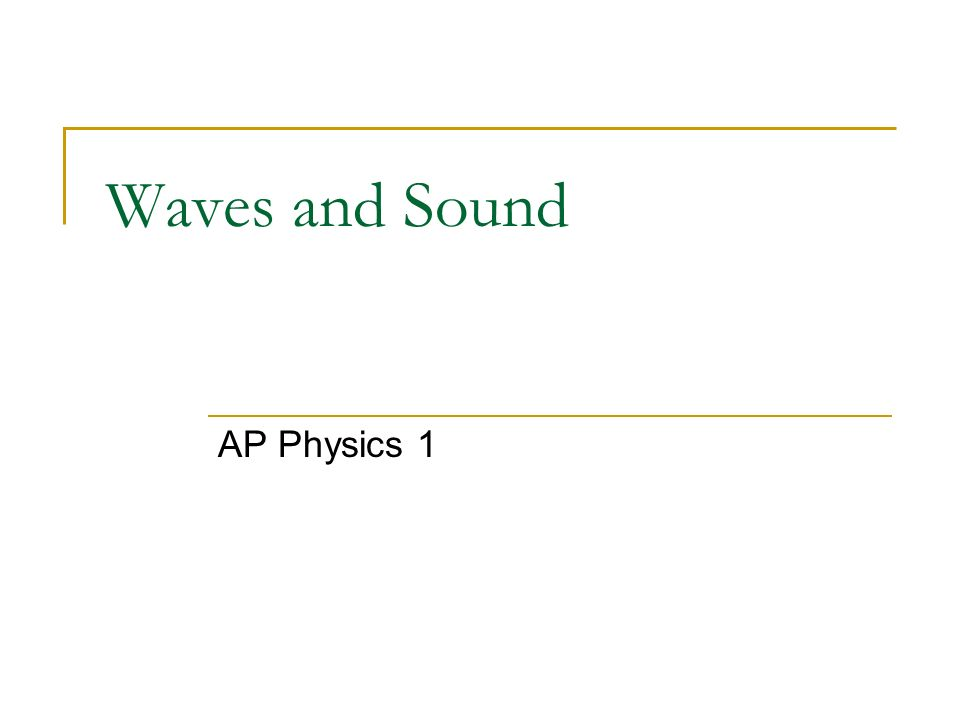 Waves and Sound AP Physics 1