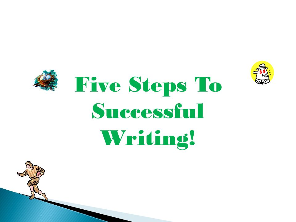 Five Steps To Successful Writing!