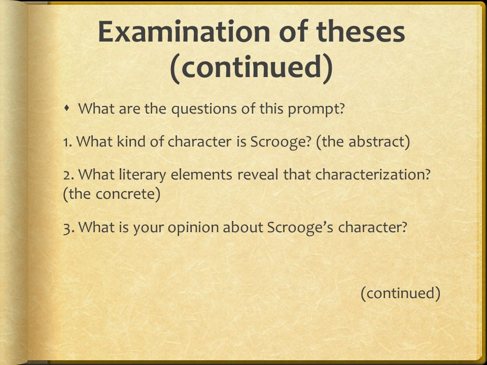 Examination of theses (continued)  What are the questions of this prompt.