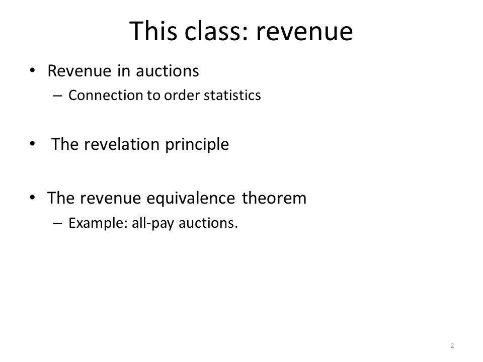 Auction Theory Class 2 Revenue Equivalence 1 This Class Revenue