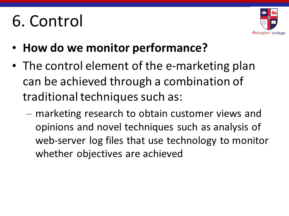 6. Control How do we monitor performance.