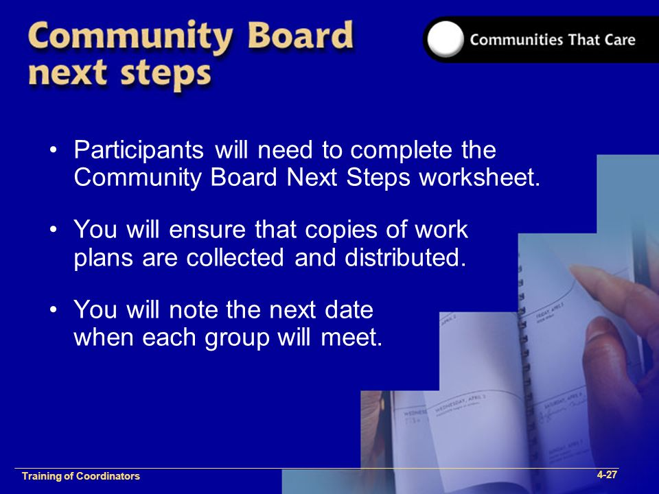 1-2 Training of Process Facilitators Participants will need to complete the Community Board Next Steps worksheet.