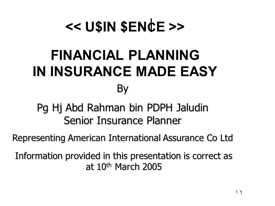 1 FINANCIAL PLANNING IN INSURANCE MADE EASY By Pg Hj Abd Rahman