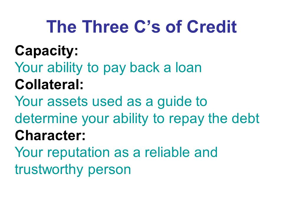 Credit Credit means that someone will lend you money and give you time to pay it back, usually with interest.