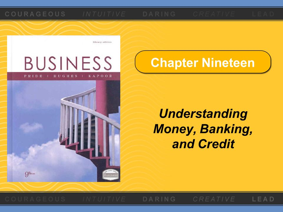 Chapter Nineteen Understanding Money, Banking, and Credit