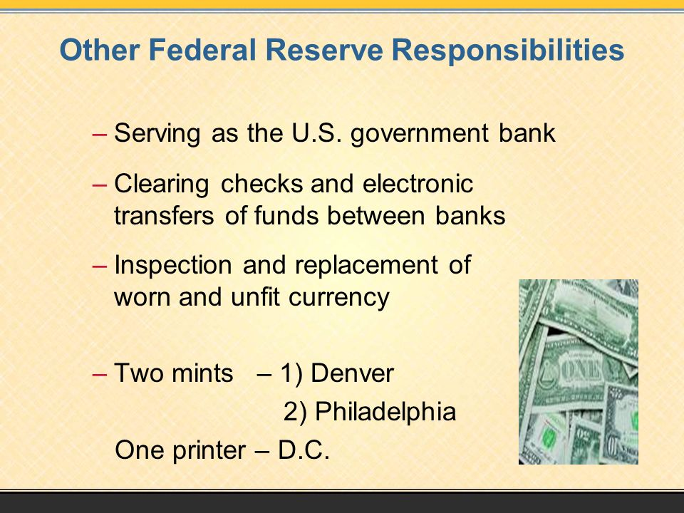 Other Federal Reserve Responsibilities –Serving as the U.S.